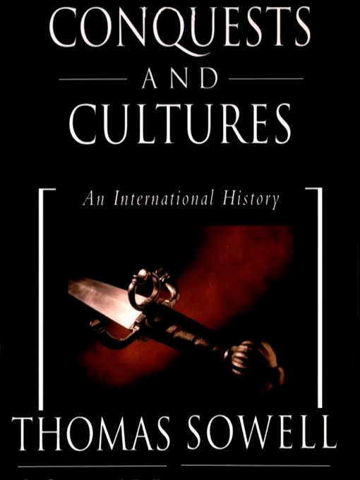 Title details for Conquests and Cultures by Thomas Sowell - Available