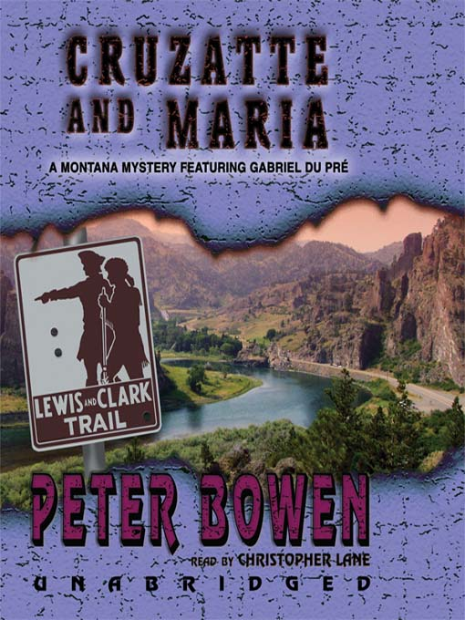 Title details for Cruzatte and Maria by Peter Bowen - Available