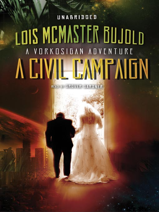 Title details for A Civil Campaign by Lois McMaster Bujold - Available