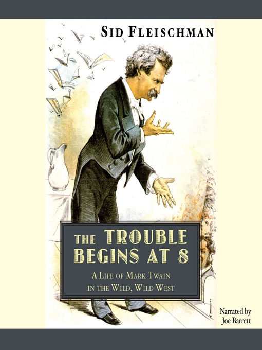 Title details for The Trouble Begins at 8 by Sid Fleischman - Available