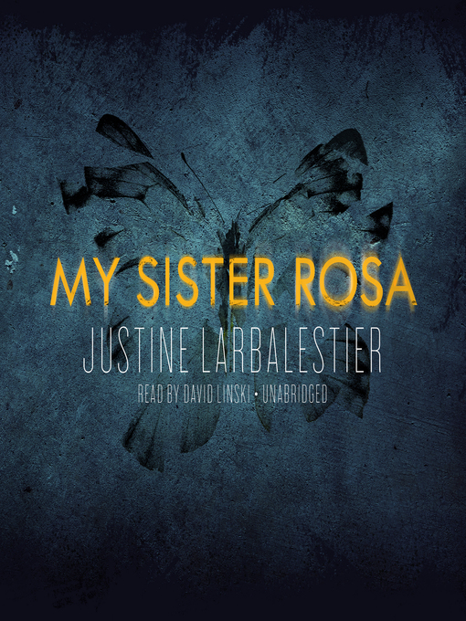 Title details for My Sister Rosa by Justine Larbalestier - Wait list