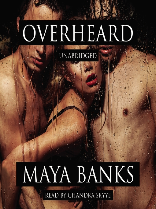 Title details for Overheard by Maya Banks - Available