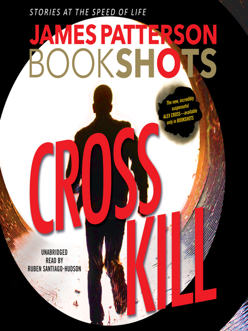 Title details for Cross Kill by James Patterson - Available