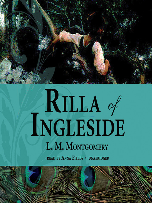 Title details for Rilla of Ingleside by L. M. Montgomery - Available
