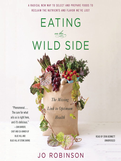 Title details for Eating on the Wild Side by Jo Robinson - Available
