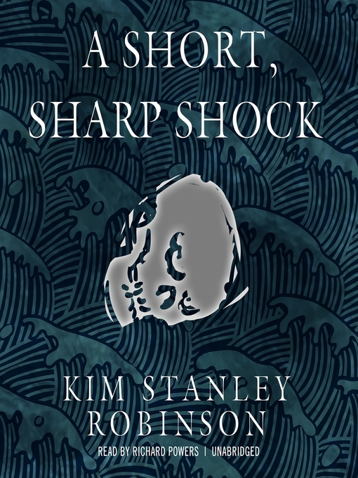 Title details for A Short, Sharp Shock by Kim Stanley Robinson - Available