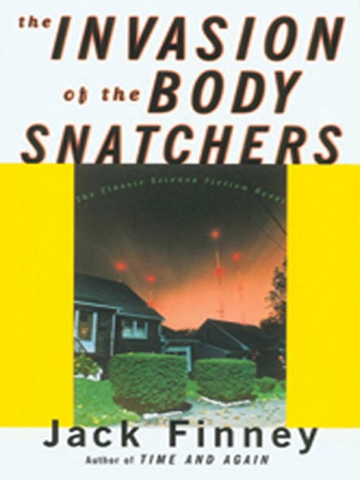 Title details for The Invasion of the Body Snatchers by Jack Finney - Wait list