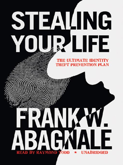 Title details for Stealing Your Life by Frank W. Abagnale - Available