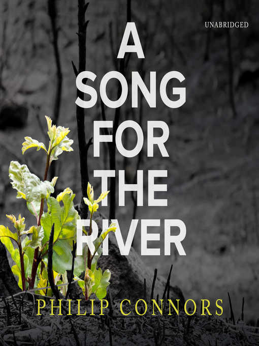 Title details for A Song for the River by Philip Connors - Available