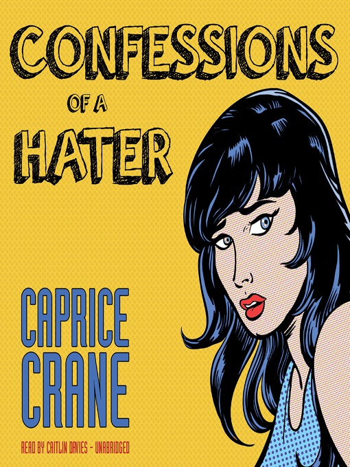 Title details for Confessions of a Hater by Caprice Crane - Available