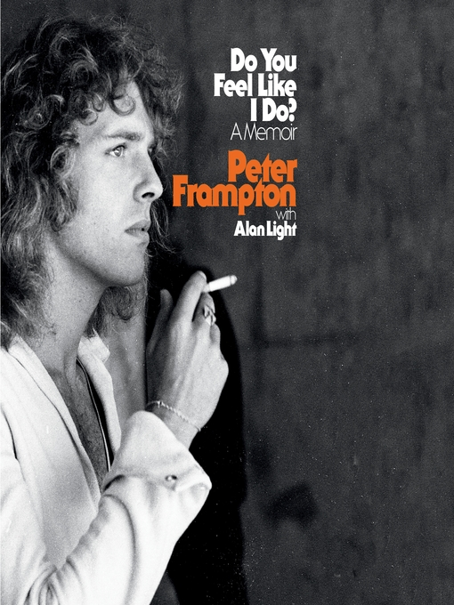 Title details for Do You Feel Like I Do? by Peter Frampton - Wait list