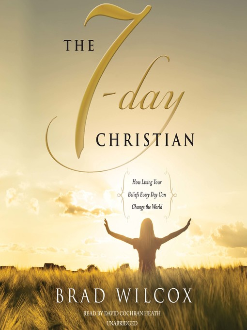 Title details for The 7-Day Christian by Brad Wilcox - Available