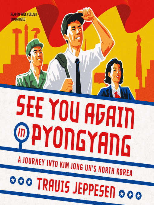 Title details for See You Again in Pyongyang by Travis Jeppesen - Available