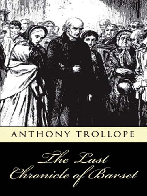 Title details for The Last Chronicle of Barset by Anthony Trollope - Wait list