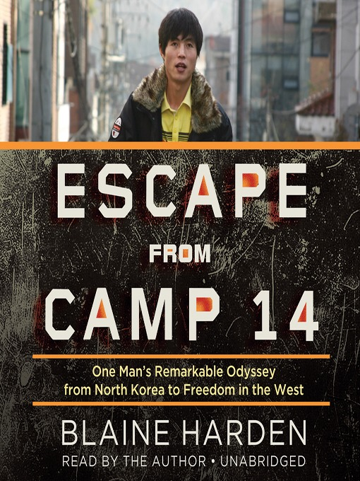 Title details for Escape from Camp 14 by Blaine Harden - Wait list