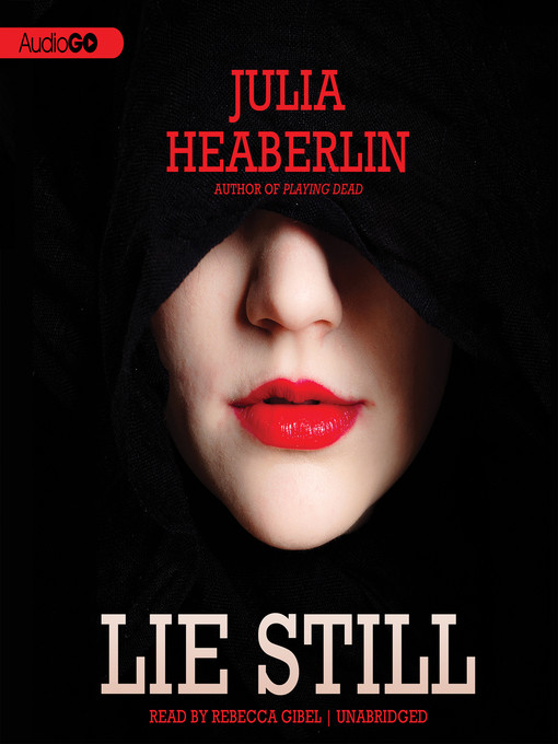 Title details for Lie Still by Julia Heaberlin - Available