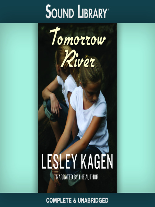 Title details for Tomorrow River by Lesley Kagen - Available