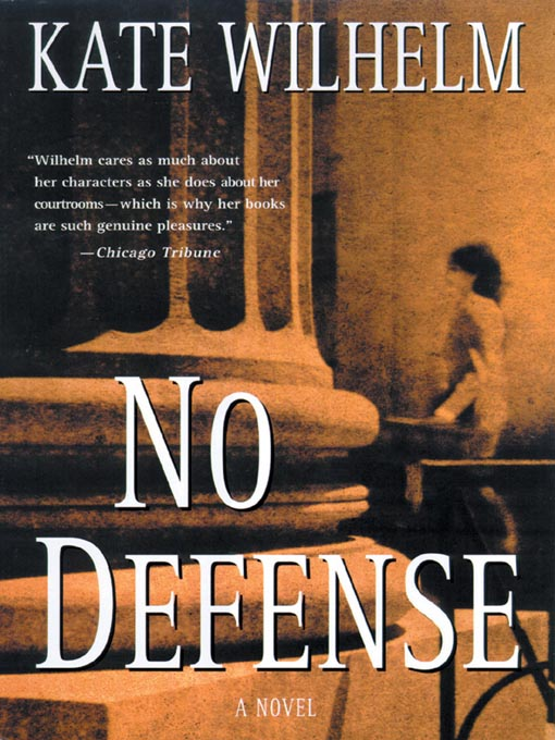 Title details for No Defense by Kate Wilhelm - Available