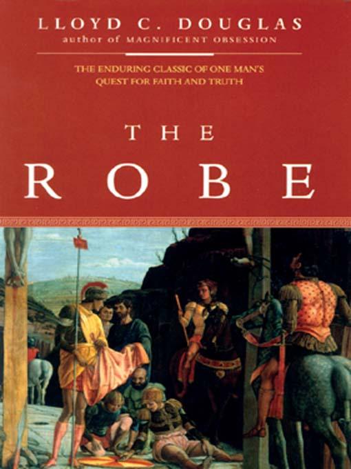 Title details for The Robe by Lloyd C. Douglas - Wait list