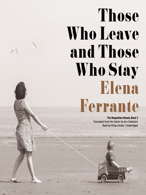 Title details for Those Who Leave and Those Who Stay by Elena Ferrante - Available