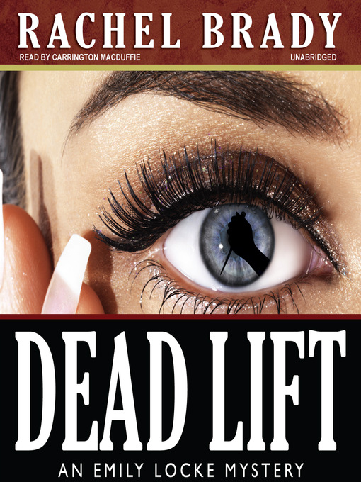 Title details for Dead Lift by Rachel Brady - Available