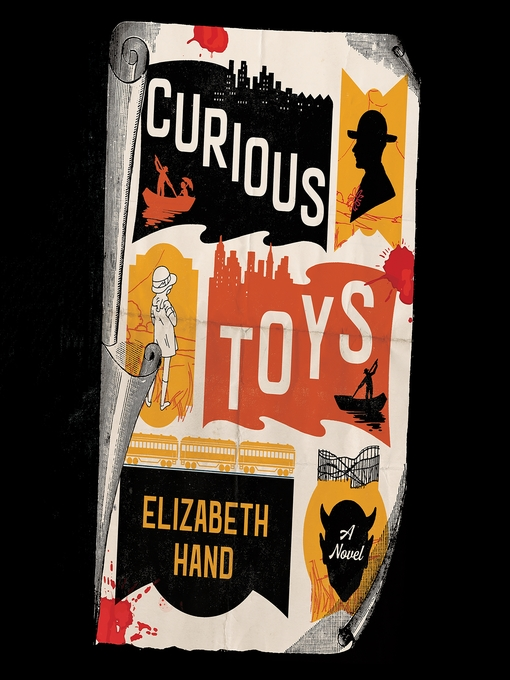 Title details for Curious Toys by Elizabeth Hand - Available