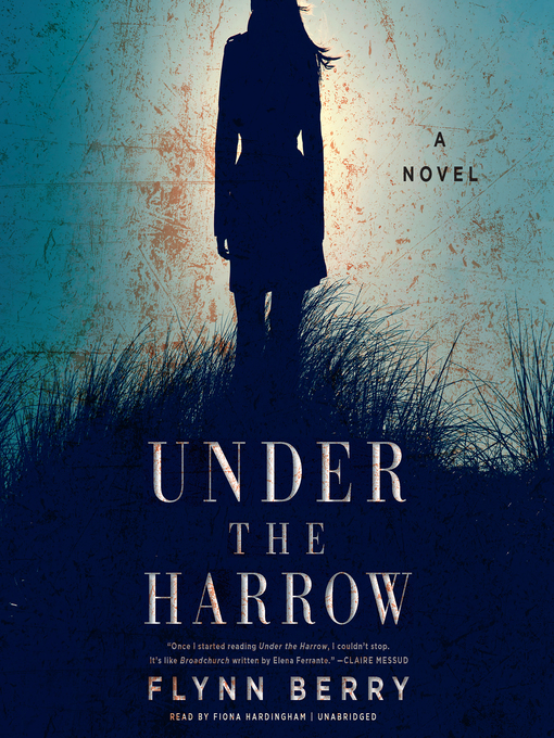 Title details for Under the Harrow by Flynn Berry - Available