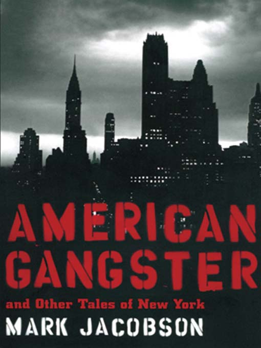 Title details for American Gangster and Other Tales of New York by Mark Jacobson - Available