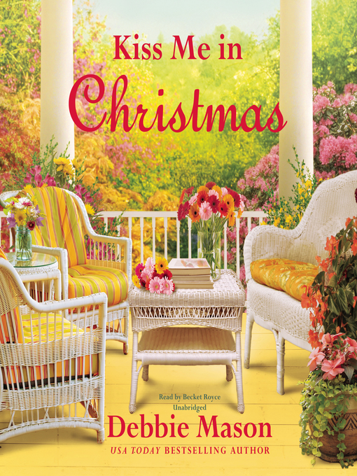 Title details for Kiss Me in Christmas by Debbie Mason - Wait list