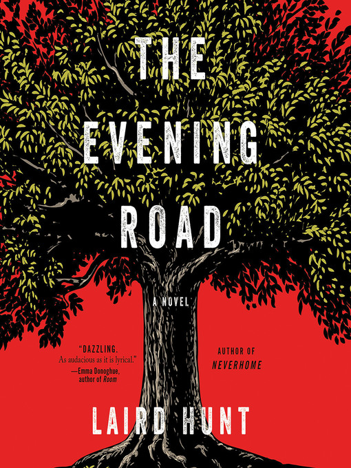 Title details for The Evening Road by Laird Hunt - Wait list