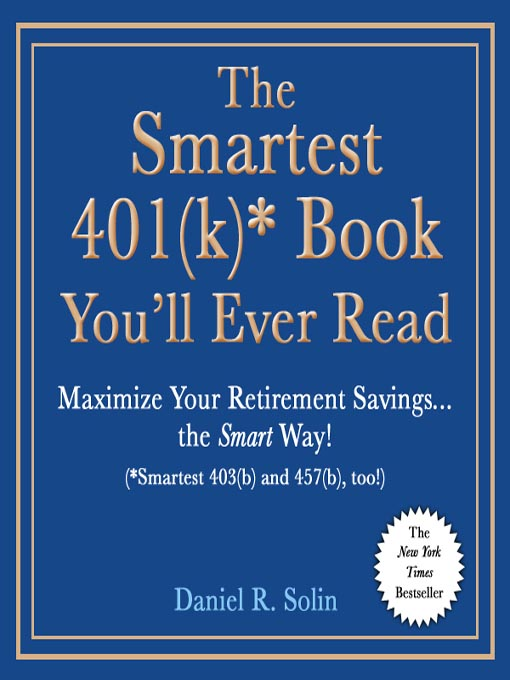 Title details for The Smartest 401(k)* Book You'll Ever Read by Daniel R. Solin - Wait list
