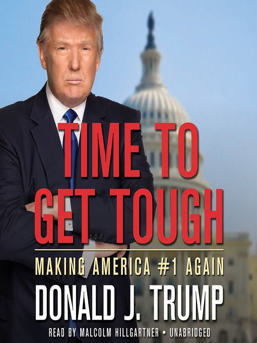 Title details for Time to Get Tough by Donald J. Trump - Available