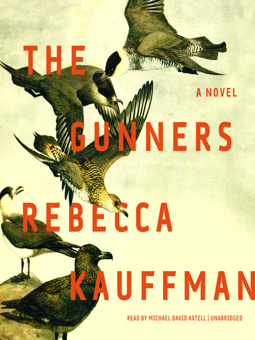 Title details for The Gunners by Rebecca Kauffman - Available