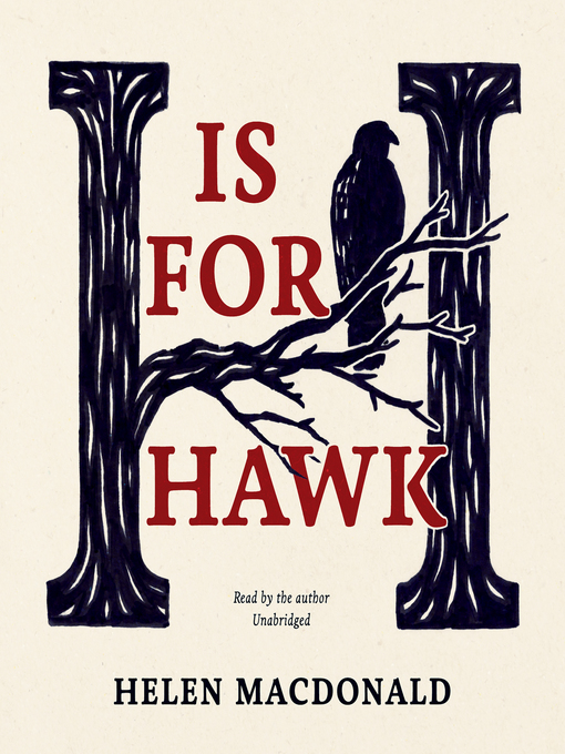 Title details for H Is for Hawk by Helen Macdonald - Available