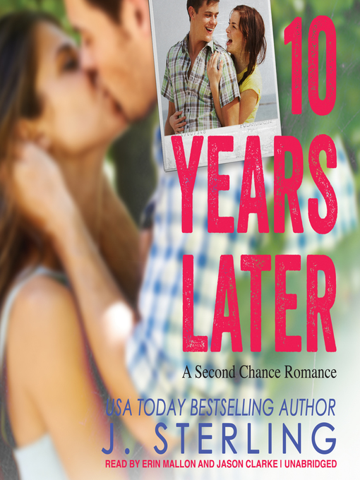 Title details for 10 Years Later by J. Sterling - Available
