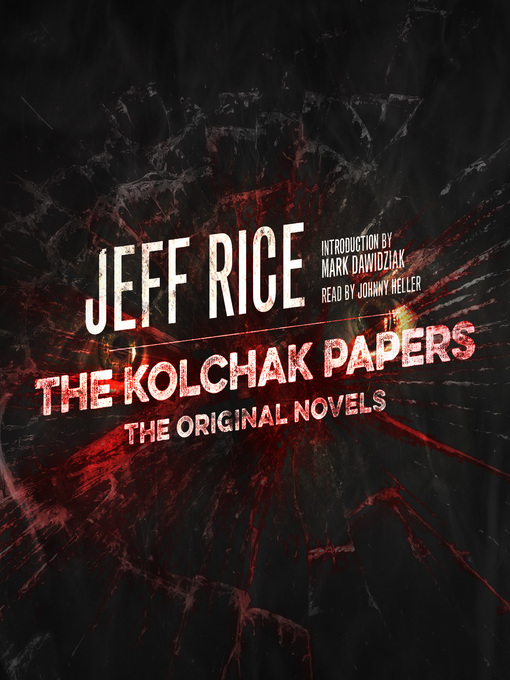Title details for The Kolchak Papers by Jeff Rice - Wait list