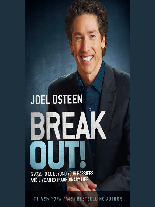 Title details for Break Out! by Joel Osteen - Available