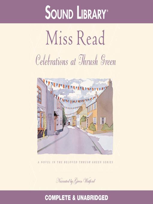 Title details for Celebrations at Thrush Green by Miss Read - Wait list