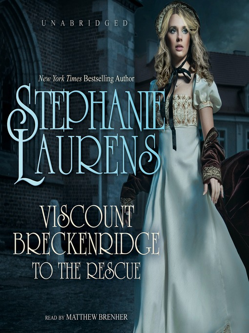 Title details for Viscount Breckenridge to the Rescue by STEPHANIE LAURENS - Available