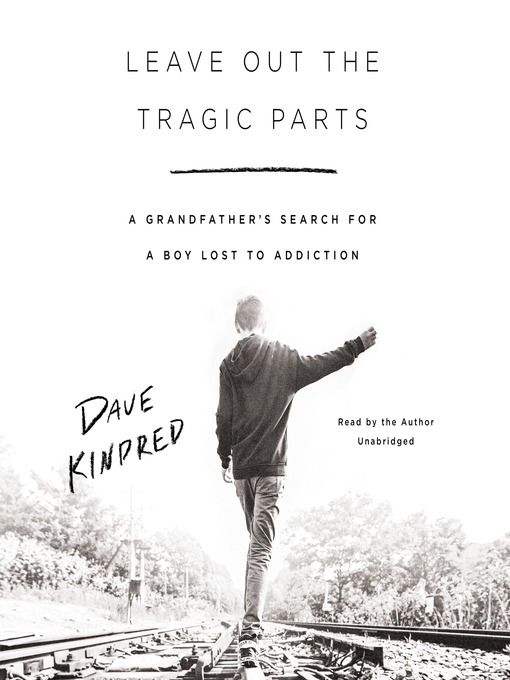 Title details for Leave Out the Tragic Parts by Dave Kindred - Wait list