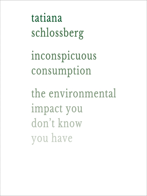 Title details for Inconspicuous Consumption by Tatiana Schlossberg - Wait list
