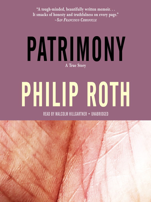 Title details for Patrimony by Philip Roth - Wait list