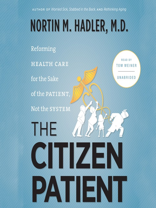 Title details for The Citizen Patient by Nortin M. Hadler, MD - Available