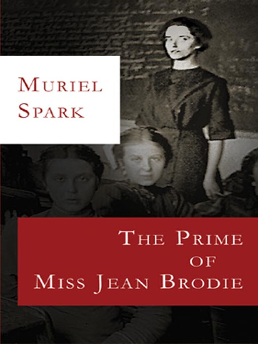 a teachers dedication in the prime of miss jean brodie by muriel spark Maggie smith's tour-de-force performance as a school-teacher slipping into [based on a novel by muriel spark] the prime of miss jean brodie uk.