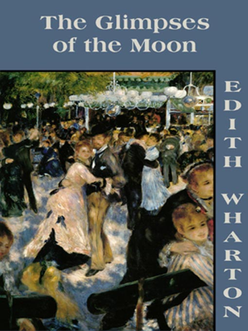 Title details for The Glimpses of the Moon by Edith Wharton - Available