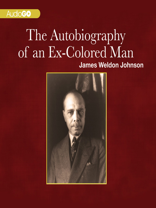 on james weldon johnsons the autobiography of Year published: 1912 language: english country of origin: united states of america source: johnson, jw (1912) the autobiography of an ex-colored man boston, massachusetts: sherman, french, and co.