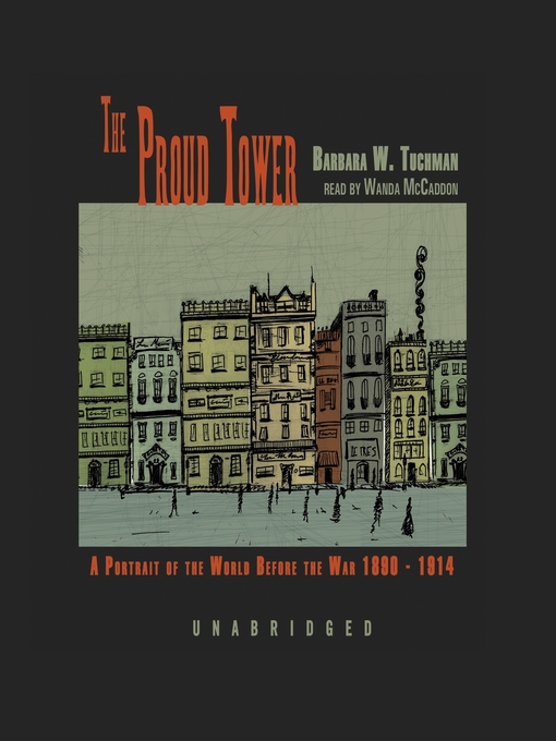 Title details for The Proud Tower by Barbara W. Tuchman - Available