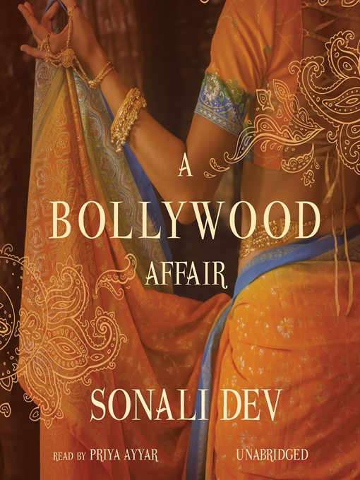 Title details for A Bollywood Affair by Sonali Dev - Available