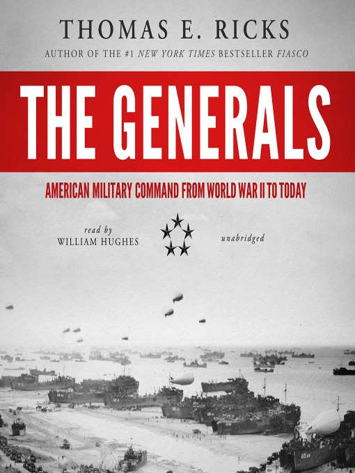 Title details for The Generals by Thomas E. Ricks - Available