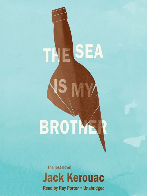 Title details for The Sea Is My Brother by Jack Kerouac - Available